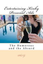 Entertaining Kinky Personal Ads: The Humorous and the Absurd