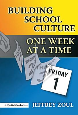 Building School Culture One Week at a Time PDF