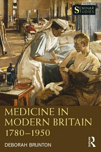 Medicine in Modern Britain 1780 1950 PDF