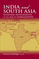 India and South Asia  Economic Developments in the Age of Globalization PDF