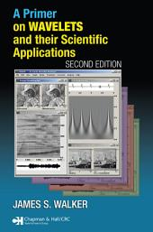 A Primer on Wavelets and Their Scientific Applications, Second Edition: Edition 2