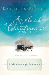 A Miracle for Miriam: An Amish Christmas Novella