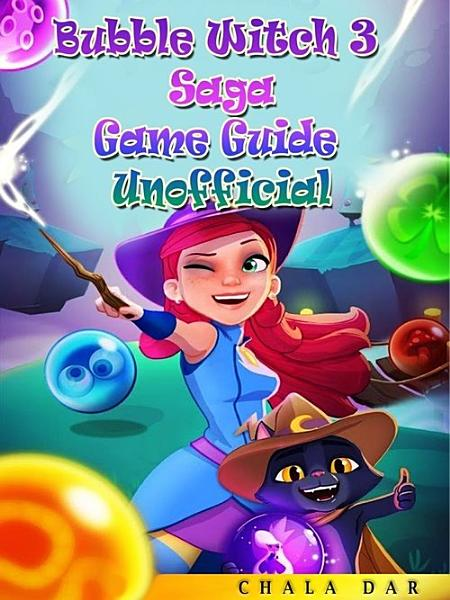 Bubble Witch 3 Saga Game Guide Unofficial PDF
