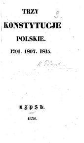 Trzy Konstytucje Polskie 1791, 1807, 1815. [Edited by J. Lelewel.]