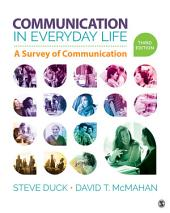 Communication in Everyday Life: A Survey of Communication, Edition 3
