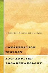 Conservation Biology and Applied Zooarchaeology