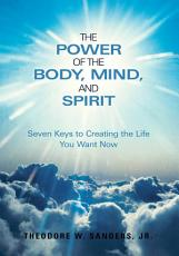 The Power of the Body  Mind  and Spirit PDF