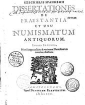 Ezechielis Spanhemii Dissertatio de praestantia et vsu numismatum antiquorum