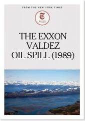 The EXXON Valdez Oil Spill (1989)
