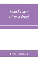 Modern Carpentry  a Practical Manual PDF