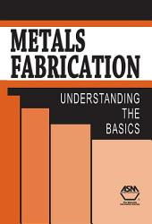 Metals Fabrication: Understanding the Basics