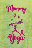 Mommy  Me And Yoga  PDF