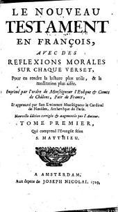 Le Nouveau Testament en français: avec des réflexions morales, Volume1