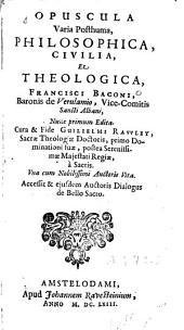 Opuscula varia posthuma, philosophica, civilia et theologica[...]