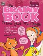 The Brainy Book More Just for Girls!, Ages 5 - 10
