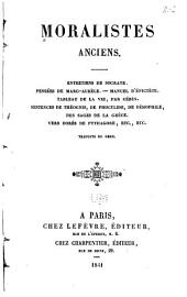 Moralistes anciens: Entretiens de Socrate. Pensées de Marc-Aurèle. Manuel d'Ėpictète