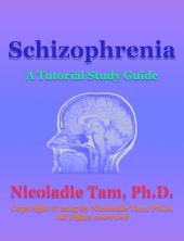 Schizophrenia: A Tutorial Study Guide
