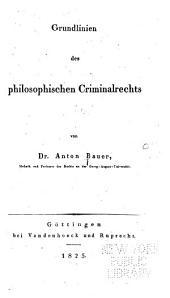 Grundlinien des philosophischen Criminalrechts