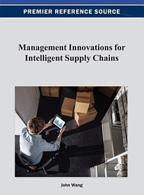 Management Innovations for Intelligent Supply Chains PDF