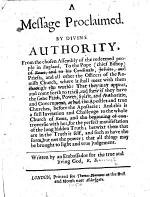 A Message Proclaimed. By divine authority, from the chosen Assembly of the redeemed people in England, To the Pope ... and to his Cardinals ... that they may appear, and come forth to triall ... Written by ... E. B. [Signed: Edward Burrough.]