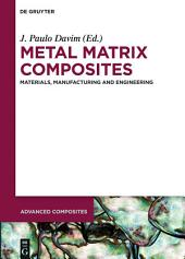 Metal Matrix Composites: Materials, Manufacturing and Engineering