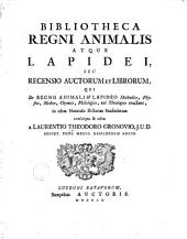 Bibliotheca regni animalis atque lapidei seu Recensio auctorum et librorum, qui De regno animali et lapideo methodice, physice, medice, chymice, philologice, vel theologice tractant