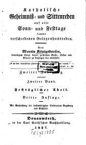 Katholische Geheimniß und Sittenreden auf alle Sonn- und Festtage sammt verschiedenen Gelegenheitsreden: Festtäglicher Theil, Band 2,Ausgabe 2