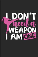 Download I Don t Need a Weapon I Am One Book