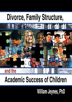 Divorce  Family Structure  and the Academic Success of Children PDF
