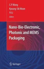 Nano-Bio- Electronic, Photonic and MEMS Packaging