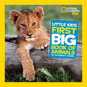 National Geographic Little Kids First Big Book of Animals Book