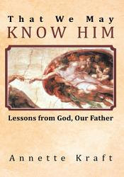 That We May Know Him Book PDF