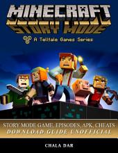 Minecraft Story Mode Game, Episodes, Apk, Cheats Download Guide Unofficial
