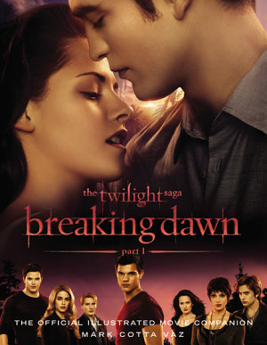 The Twilight Saga Breaking Dawn Part 1  The Official Illustrated Movie Companion PDF