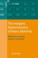 The Inorganic Radiochemistry of Heavy Elements PDF
