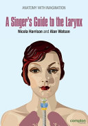 A Singer's Guide to the Larynx