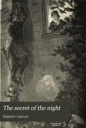 The Secret of the Night: Further Adventures of Rouletabille