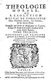 Théologie morale, ou résolution des cas de conscience: Volume1