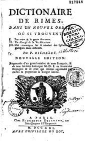 Dictionnaire des rimes: où se trouvent, I les mots et le genre des mots, II un traité complet de la versification...