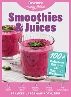 Smoothies   Juices  Prevention Healing Kitchen Book