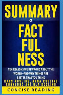 Summary of Factfulness by Hans Rosling  Anna Rosling R