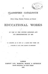 A Classified Catalogue Of Educational Works In Use In The United Kingdom And Its Dependencies In 1876  Book PDF