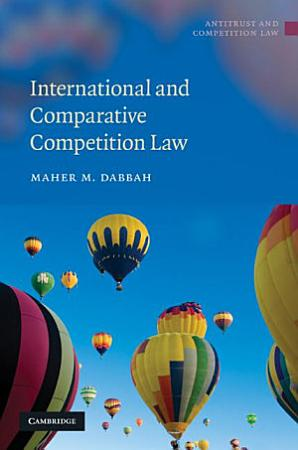 International and Comparative Competition Law PDF