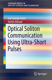 Optical Soliton Communication Using Ultra-Short Pulses