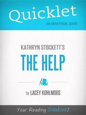 Quicklet on Kathryn Stockett's The Help (CliffNotes-like Book Summary)