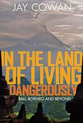 In The Land Of Living Dangerously Book PDF