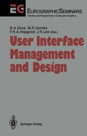 User Interface Management and Design: Proceedings of the Workshop on User Interface Management Systems and Environments Lisbon, Portugal, June 4–6, 1990
