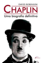 Chaplin: Uma biografia definitiva
