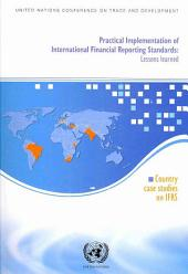 Practical Implementation of International Financial Reporting Standards: Lessons Learned : Country Case Studies on IFRS