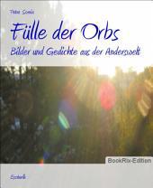 Fülle der Orbs: Bilder und Gedichte aus der Anderswelt